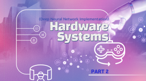 Hardware Systems 2